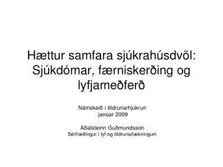 Hættur samfara sjúkrahúsdvöl: Sjúkdómar, færniskerðing og lyfjameðferð