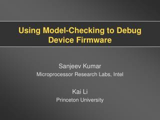 Using Model-Checking to Debug Device Firmware