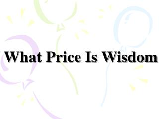What Price Is Wisdom