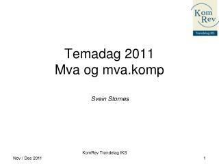 Temadag 2011 Mva og mva.komp