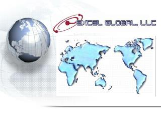 About EXCEL GLOBAL LLC and our services.