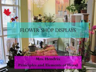 Flower shop displays