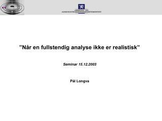"""""""Når en fullstendig analyse ikke er realistisk"""""""