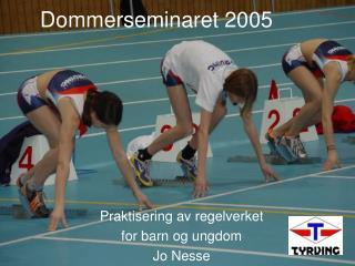 Dommerseminaret 2005