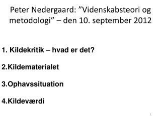 """Peter Nedergaard: """"Videnskabsteori og metodologi"""" – den 10. september 2012"""