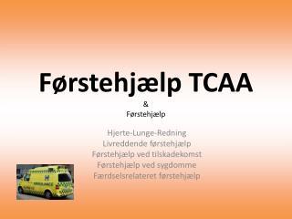 Førstehjælp TCAA & Førstehjælp