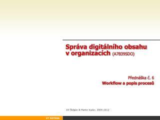 Správa digitálního obsahu vorganizacích ( A7B 39SDO )