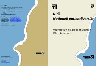 Kontaktinformation kortadministratör eTjänstekort Malin Swärd 0504-183 77 malin.svard@tibro.se