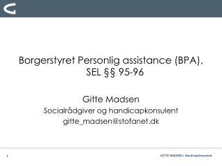 Borgerstyret Personlig assistance (BPA), SEL §§ 95-96 Gitte Madsen