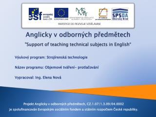 """Anglicky v odborných předmětech """"Support  of teaching technical subjects  in  English """""""