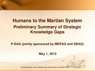 Humans to the Martian System Preliminary Summary of Strategic Knowledge Gaps