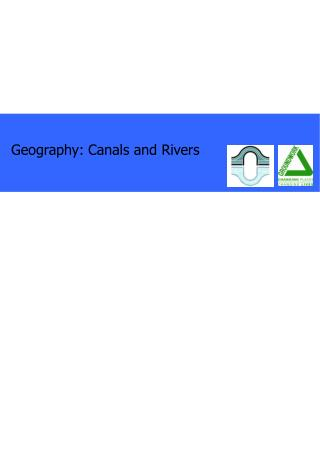 Geography: Canals and Rivers