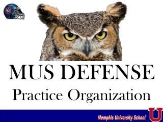 MUS DEFENSE Practice Organization
