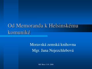 Od Memoranda k Helsinskému komuniké