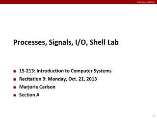 Processes, Signals, I/O, Shell Lab