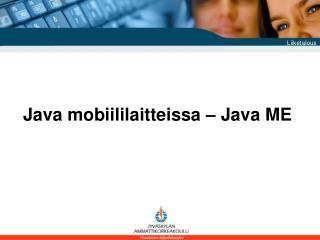 Java mobiililaitteissa – Java ME