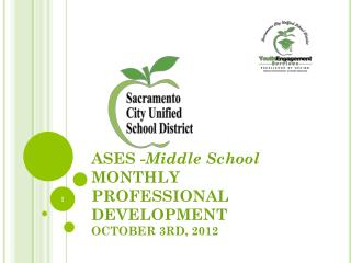 ASES - Middle School MONTHLY PROFESSIONAL DEVELOPMENT OCTOBER 3RD, 2012