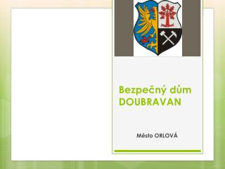 Bezpečný dům DOUBRAVAN