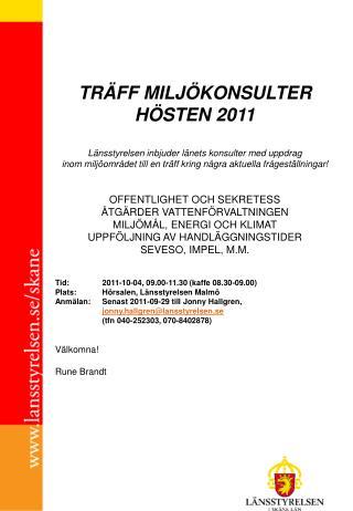 TRÄFF MILJÖKONSULTER HÖSTEN 2011 Länsstyrelsen inbjuder länets konsulter med uppdrag