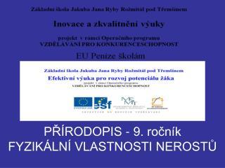 PŘÍRODOPIS - 9. ročník FYZIKÁLNÍ VLASTNOSTI NEROSTŮ