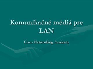 Komunikačné médiá pre LAN