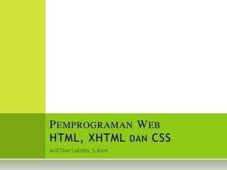 Pemprograman Web HTML, XHTML dan CSS