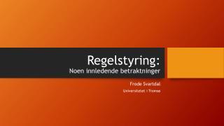 Regelstyring: Noen innledende betraktninger