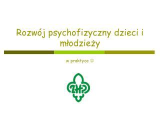 Rozwój psychofizyczny dzieci i młodzieży