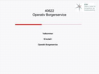40622 Operativ Borgerservice