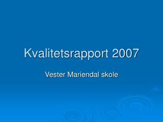 Kvalitetsrapport 2007