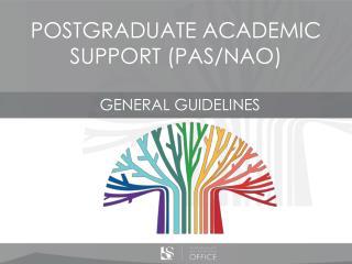 POSTGRADUATE ACADEMIC SUPPORT (PAS/NAO)