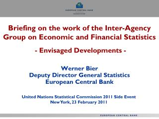 Werner Bier Deputy Director General Statistics European Central Bank