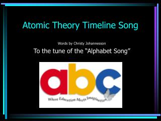 Atomic Theory Timeline Song