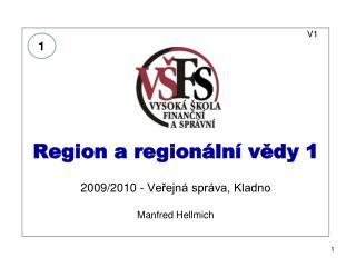 V1 Region a regionální vědy 1 2009/2010 - Veřejná správa, Kladno