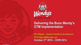 Delivering the Buns Wendy's OTM Implementation