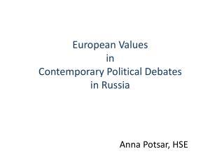 European Values in Contemporary Political Debates in Russia