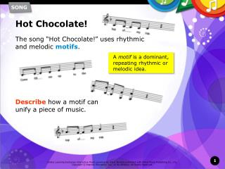 """The song """" Hot Chocolate! """" uses rhythmic and melodic motifs ."""