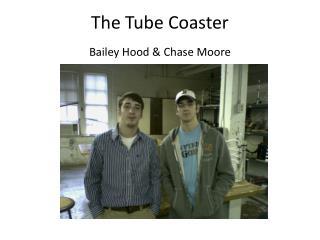 The Tube Coaster
