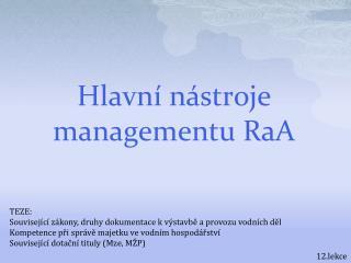 Hlavní nástroje managementu RaA