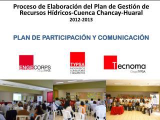 Proceso de Elaboración del Plan de Gestión de Recursos Hídricos-Cuenca Chancay-Huaral 2012-2013