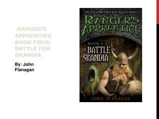 Ranger's Apprentice book four: Battle for Skandia