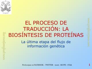EL PROCESO DE TRADUCCIÓN: LA BIOSÍNTESIS DE PROTEÍNAS