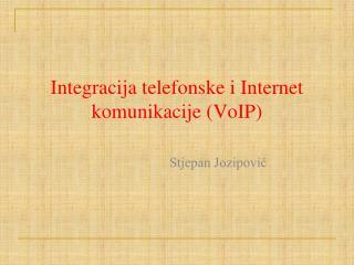 Integracija telefonske i Internet komunikacije (VoIP)
