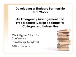 Developing a Strategic Partnership  That Works  An Emergency Management and Preparedness Design Package for  Colleges an
