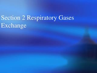 Section 2 Respiratory Gases Exchange