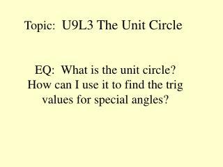 Topic: U9L3 The Unit Circle