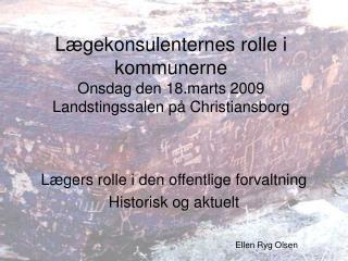 Lægekonsulenternes rolle i kommunerne Onsdag den 18.marts 2009 Landstingssalen på Christiansborg