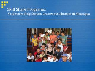 Skill Share Programs: Volunteers Help Sustain Grassroots Libraries in Nicaragua