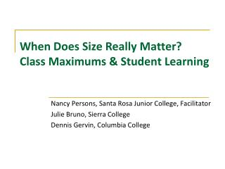 When Does Size Really Matter? Class Maximums & Student Learning