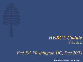 HEBCA Update (Scott Rea) Fed-Ed, Washington DC, Dec 2008